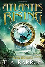 Atlantis Rising by T. A. Barron