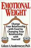 Emotional Weight: Change Your Relationship With Food by Changing Your Relationship With Yourself - book cover picture