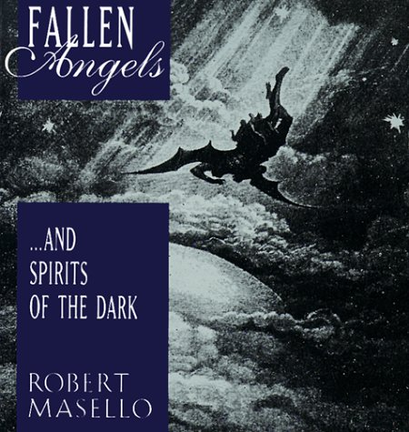 Fallen angels... and spirits of the dark, Masello, Robert