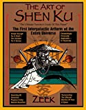 The Art of Shen Ku: The Ultimate Traveler's Guide : The First Intergalactic Artform of the Entire Universe - book cover picture