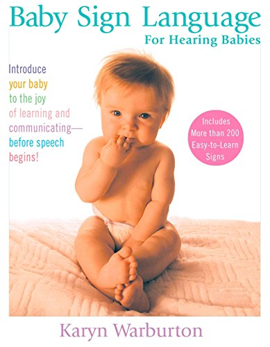 Baby Sign Language for Hearing Babies -- Karyn Warburton