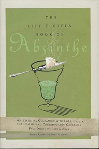 PDF The Little Green Book of Absinthe An Essential Companion with Lore Trivia and Classic and Contemporary Cocktails