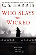 Who Slays the Wicked by C. S. Harris