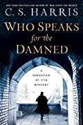 Who Speaks for the Damned by C. S. Harris