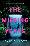 The Missing Years by Lexie Elliott