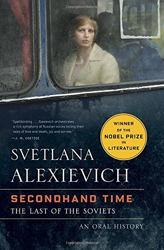 Secondhand Time: The Last of the Soviets - Svetlana AlexievichBela Shayevich