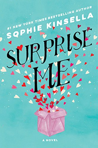 Surprise me : a novel / Sophie Kinsella.