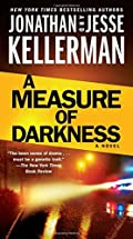 A Measure of Darkness by Jonathan Kellerman and Jesse Kellerman