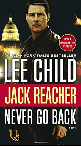 Jack Reacher: Never Go Back (Movie Tie-in Edition): A Novel, Child, Lee