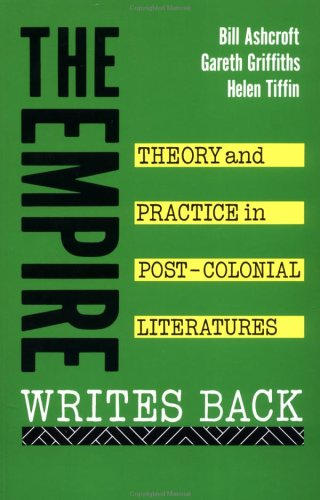 The Empire Writes Back: Theory and Practice in Post-Colonial Literatures (New Accents), Ashcroft, Bill; Griffiths, Gareth; Tiffin, Helen