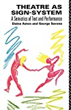 Theatre As Sign-System: A Semiotics of Text and Performance - book cover picture