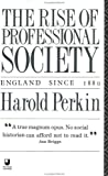 The Rise of Professional Society: England Since, 1880 - book cover picture