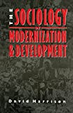 The Sociology of Modernization and Development, Harrison, David H.