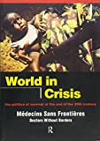 World in Crisis: The Politics of Survival at the End of the Twentieth Century