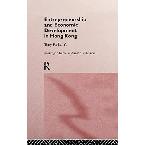 Entrepreneurship and Economic Development in Hong Kong (Routledge Advances in Asia-Pacific Business)
