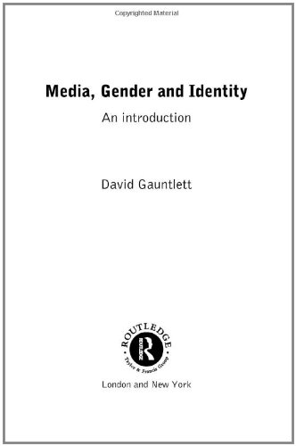 Media, Gender and Identity: An Introduction, Gauntlett, David