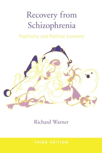 Recovery from Schizophrenia: Psychiatry and Political Economy, Warner, Richard