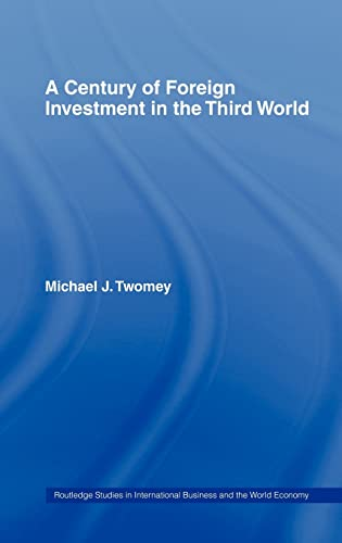 PDF A Century of Foreign Investment in the Third World Routledge Studies in International Business and the World Economy