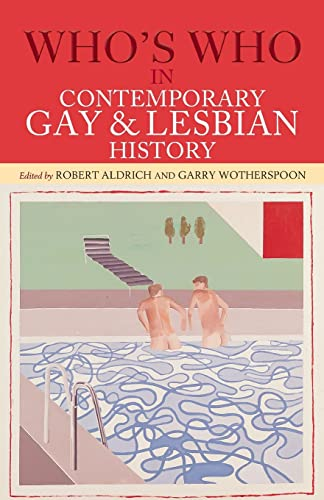 Who's Who in Contemporary Gay and Lesbian History: From World War II to the Present Day