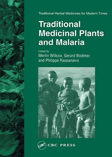 Traditional Medicinal Plants and Malaria by Merlin Willcox, et al (Hardcover - June 15, 2004)