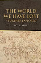 the world we have lost  further explored by peter laslett