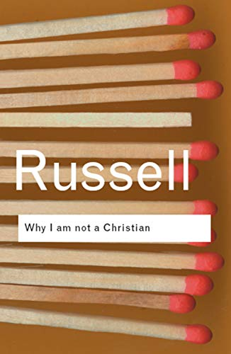 Why I am not a Christian, by Russell, B.
