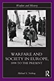 Warfare and Society in Europe, 1898 to the Present
