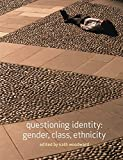 Questioning Identity: Gender, Class, Nation (Understanding Social Change)