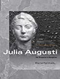 Julia Augusti (Women of the Ancient World)