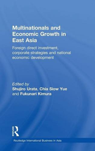 PDF Multinationals and Economic Growth in East Asia Foreign Direct Investment Corporate Strategies and National Economic Development Routledge International Business in Asia