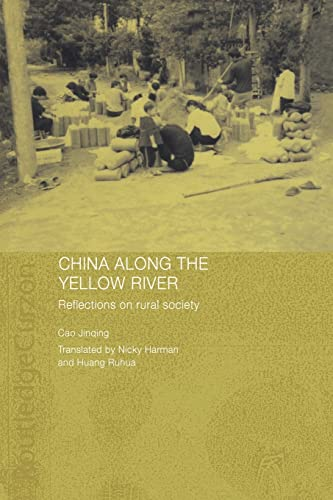 China Along the Yellow River: Reflections on Rural Society, by Jinqing, C.