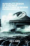 Durability design of concrete structures in severe environments [electronic resource]