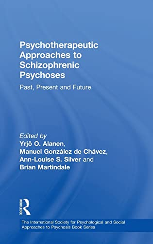 PDF Psychotherapeutic Approaches to Schizophrenic Psychoses Past Present and Future The International Society for Psychological and Social Approaches to Psychosis Book Series