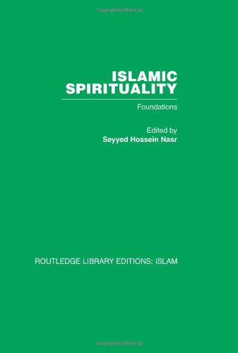 Spirituality, Sufism: Mini-set E 11 vols: Islamic Spirituality: Foundations (Routledge Library Editions: Islam) (Volume 9)