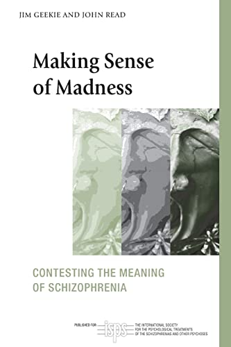 PDF Making Sense of Madness Contesting the Meaning of Schizophrenia The Routledge International Society for Psychological and Social Approaches to Psychosis Book Series
