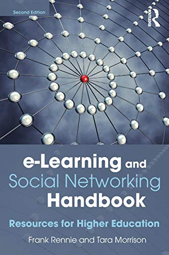 E-LEARNING AND SOCIAL NETWORKING HANDBOOK, 2ED(*)