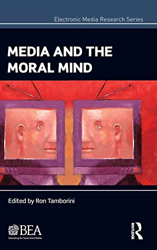 Media and the Moral Mind (Electronic Media Research Series)