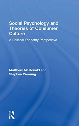 Pdf Social Psychology And Theories Of Consumer Culture A Political