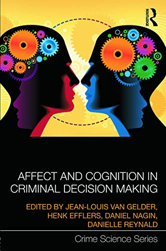 AFFECT & COGNITION IN CRIMINAL DECISION MAKING (HB)
