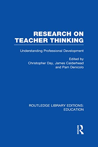 Routledge Library Editions: Education Mini-Set N Teachers & Teacher Education Research 13 vols: Research on Teacher Thinking (RLE Edu N): Understanding Professional Development (Volume 3)