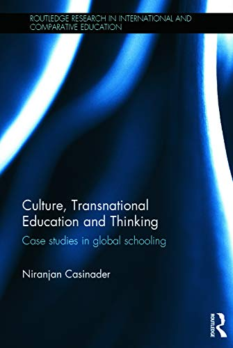 PDF Culture Transnational Education and Thinking Case studies in global schooling Routledge Research in International and Comparative Education