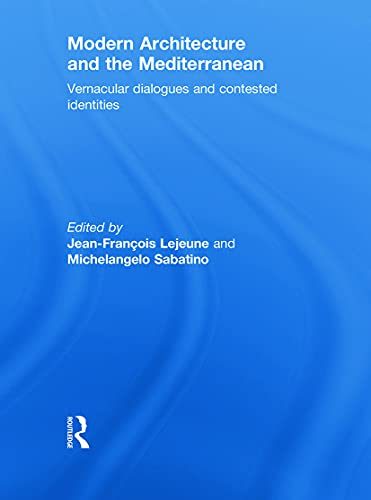 PDF Modern Architecture and the Mediterranean Vernacular Dialogues and Contested Identities