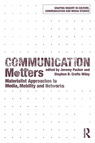 Communication Matters: Materialist Approaches to Media, Mobility and Networks [Paperback]