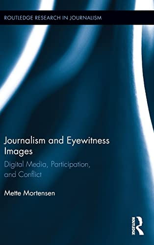 PDF Journalism and Eyewitness Images Digital Media Participation and Conflict Routledge Research in Journalism
