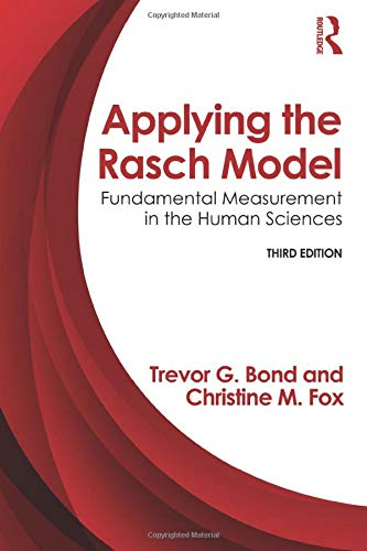 APPLYING THE RASCH MODEL: FUNDAMENTAL MEASUREMENT IN THE HUMAN SCIENCES, 3RD EDITION