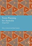 Town planning for Australia / George A. Taylor ; introduction by Robert Freestone.
