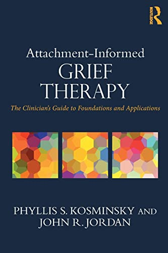 PDF Attachment Informed Grief Therapy The Clinician s Guide to Foundations and Applications Series in Death Dying and Bereavement
