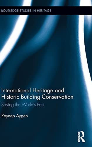 PDF International Heritage and Historic Building Conservation Saving the World s Past Routledge Studies in Heritage