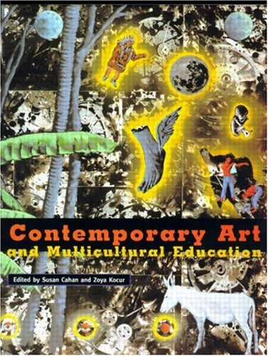CONTEMPORARY ART AND MULTICULTURAL EDUCATION - 'Contemporary Art and Multicultural Education' is the first book of its kind to address the role of art within today's multicultural education. Co-published with The New Museum of Contemporary Art, this beautifully illustrated book is a practical resources for art educators and students.
