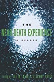 The Near Death Experience: A Reader
